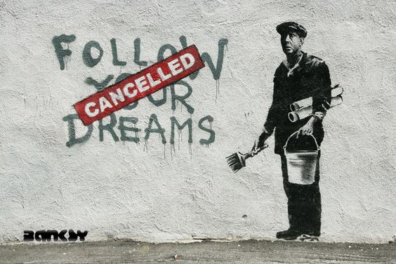 Follow Your Dreams-Cancelled-Banksy- 24X36 Canvas Art