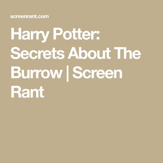Harry Potter Secrets About The Burrow Screen Rant Harry Potter The Burrow Harry