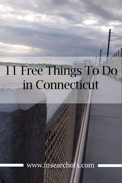 11 Free Things to do in Connecticut. Click through to see ...