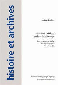 Archives oubliées du haut Moyen Age. Les gesta municipalia en Gaule franque (VIe-IXe siècle) http://catalogues-bu.univ-lemans.fr/flora_umaine/jsp/index_view_direct_anonymous.jsp?PPN=17987814X