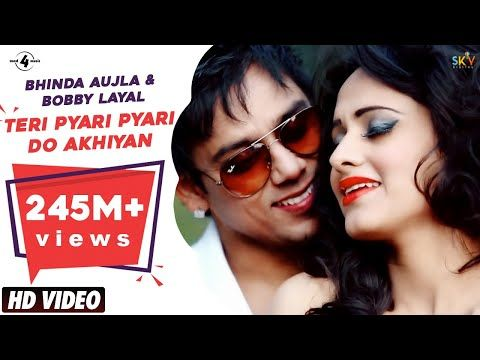 Teri Pyari Pyari Do Akhiyan Original Song Sajjna Bhinda Aujla Bobby Layal Feat Sunny Boy Youtube In 2020 Songs Music Download Trending Songs