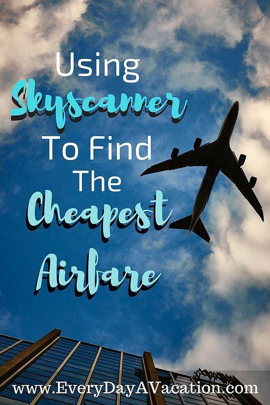 A Complete Guide To Finding Cheap Airfare Travel Every Day A