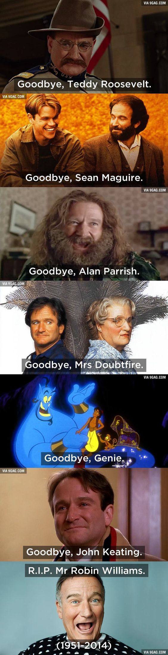 RIP Robin Williams.  Watching a marathon of Patch Adams, Mrs Doubtfire, and Dead Poets Society tonight in his honor :/