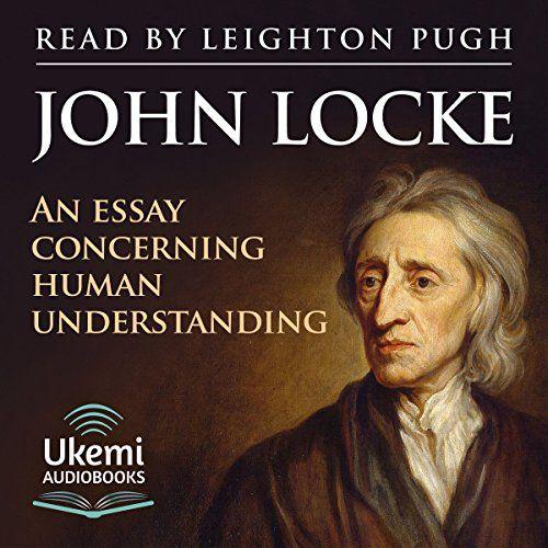 An Essay Concerning Human Understanding Philosophy Of Mind Essay School Of Philosophy