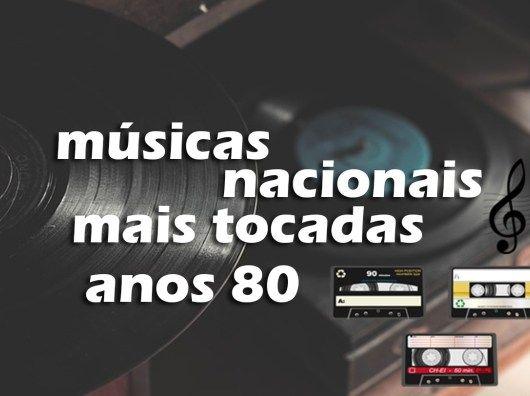 Top 50 Musicas Nacionais Mais Tocadas Nos Anos 80 Com Imagens