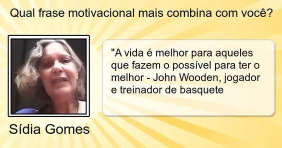 Qual frase motivacional mais combina com você?