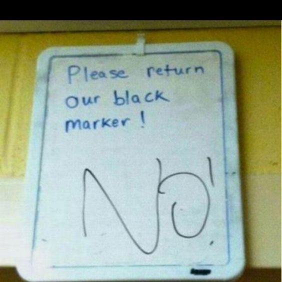 Please return our black marker! NO!