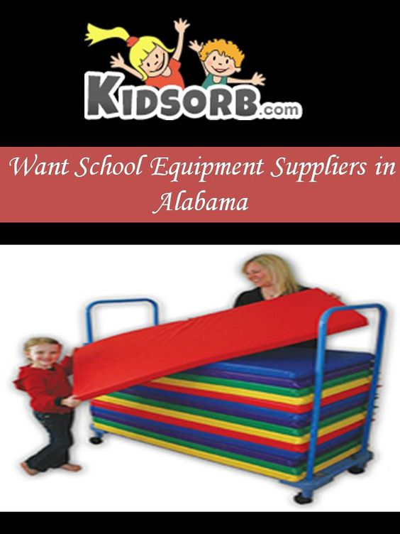 Kidsorb School Equipment Suppliers in Alabama proffer you top