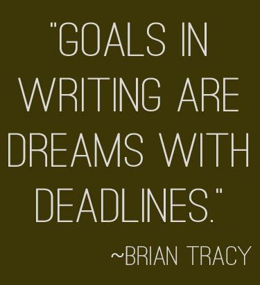 Goals in writing are dreams with deadlines movie
