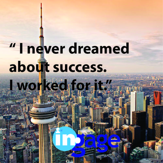 """"""" I never dreamed about success. I worked for it.""""  #Ingageurbiz #success #quote #successquote #business #businessquote #motivation #motivationalquote #motivational"""