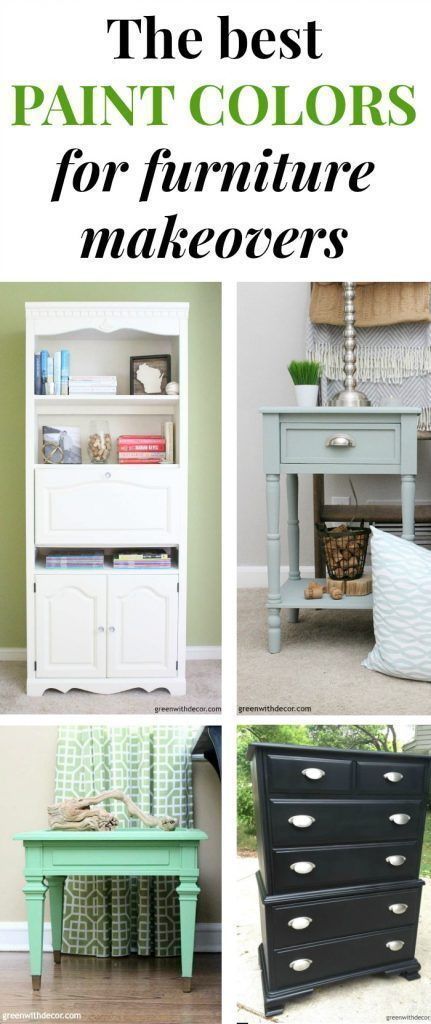 The Best Paint Colors To Use On Furniture White Paint Black Paint Gray Paint Tan Paint Painted Furniture Colors White Painted Furniture Furniture Makeover