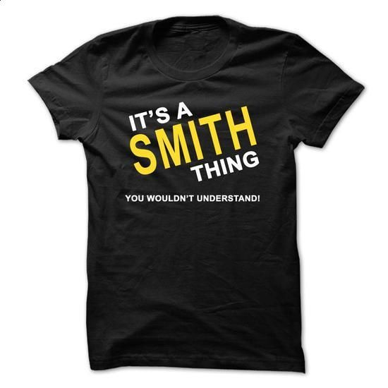 Its a SMITH Thing - #tee tree #geek tshirt. SIMILAR ITEMS => https://www.sunfrog.com/No-Category/Its-a-SMITH-Thing.html?68278