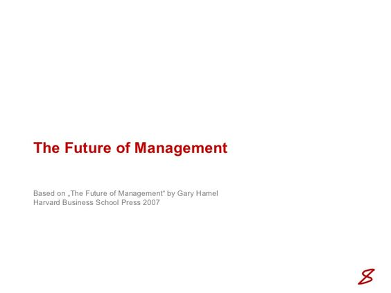 Gary Hamel on The Future Of Management