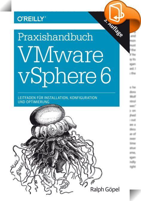 Praxishandbuch VMware vSphere 6    ::  Sie brauchen praxisrelevante Informationen zur technischen Realisierung einer virtualisierten Infrastruktur mittels vSphere 6? Dann halten Sie mit dem Praxishandbuch VMware vSphere 6 genau das richtige Buch in Ihren Händen. In diesem Handbuch finden Sie komprimiert alles, was Sie über Virtualisierung im Allgemeinen und vSphere 6 im Speziellen wissen müssen - samt unzähligen Tipps und Tricks aus der Praxis, Warnungen und Hinweisen zu angrenzenden T...