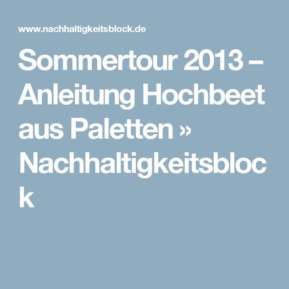 Sommertour 2013 – Anleitung Hochbeet aus Paletten » Nachhaltigkeitsblock