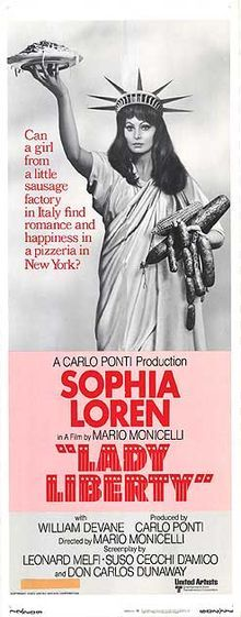 Lady Liberty //    Directed by	Mario Monicelli  Produced by	Carlo Ponti  Written by	Leonard Melfi  Suso Cecchi D'Amico  Don Carlos Dunaway  Starring	Sophia Loren  William Devane  Gigi Proietti  Susan Sarandon  Danny DeVito  Distributed by	United Artists  Release date(s)	May 15, 1972