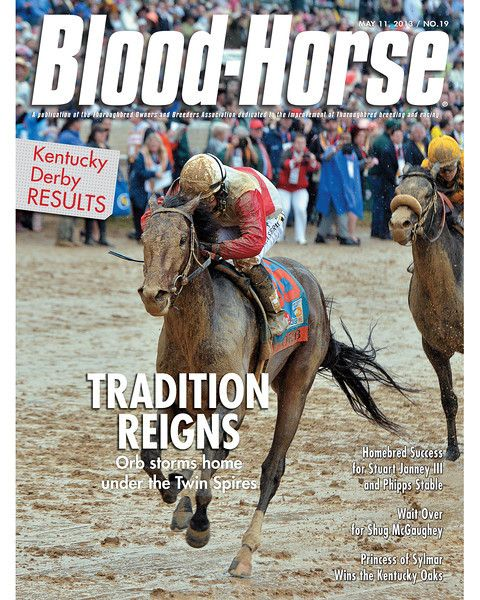 May 11, 2013 Issue 19 Cover of Blood-Horse featuring Orb winning the 139th running of the Kentucky Derby at Churchill Downs © Blood-Horse