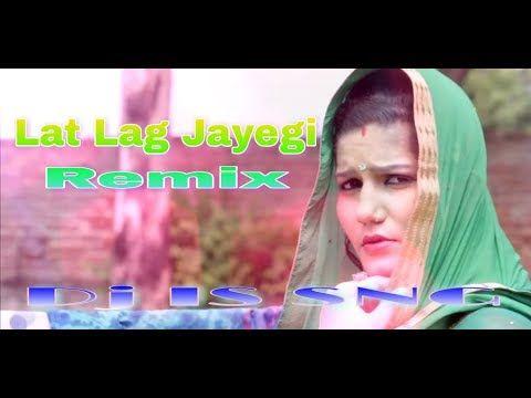 Lat Lag Jayegi Remix Sapna Chaudhary Dj Is Sng New Hariyani Remix Song Mixdjstar New Youtube In 2020 Remix Music Dj Remix Music Music Channel