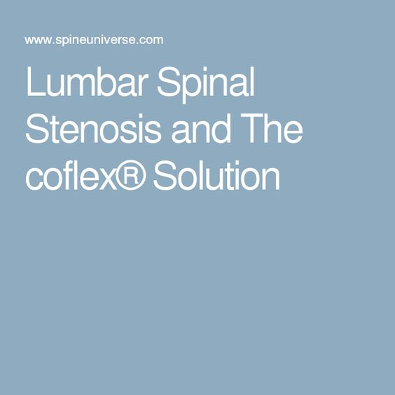 Lumbar Spinal Stenosis and The coflex® Solution