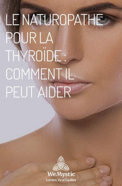 Le Naturopathe Pour La Thyroide Comment Il Peut Aider Wemystic France Naturopathie Thyroide Systeme Endocrinien