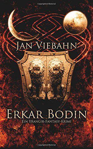 Erkar Bodin: Ein Yrangir-Fantasy-Krimi: Amazon.de: Jan Viebahn: Bücher