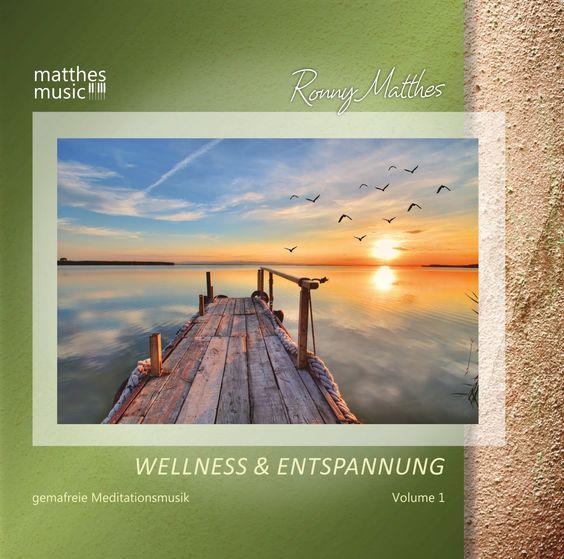 CD - Wellness & Entspannung (Vol. 1) - Gemafreie Meditationsmusik (Ronny...