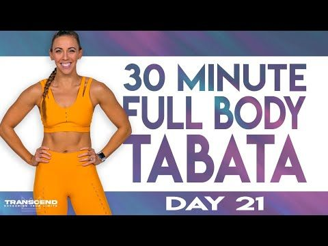 30 Minute Full Body Tabata Workout Transcend Day 21 Youtube In 2020 Tabata Workouts Workout At Home Workouts