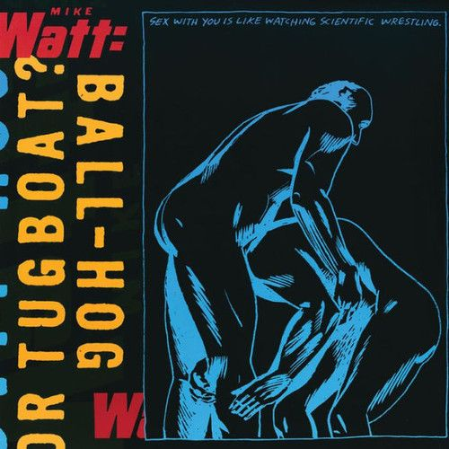 Mike Watt Ball Hog Or Tugboat Tug Boats Mike Watt Lp Vinyl