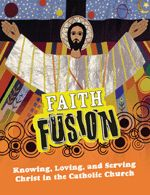 Faith Fusion: Knowing, Loving, and Serving Christ