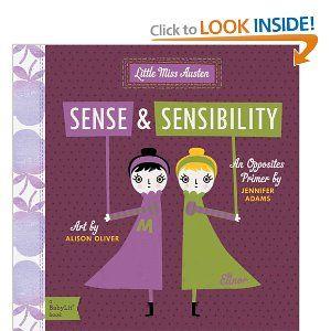 Sense and Sensibility: A BabyLit Opposites Primer (Babylit: Little Miss Austen): Jennifer Adams, Alison Oliver
