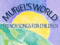 previous pinner says: Muriel Vergnaud writes soothing, simple songs.  I saw her present at an AATF conference; she showed lots of fun, creative activities to accompany her songs.  (She also teaches classes for children.)