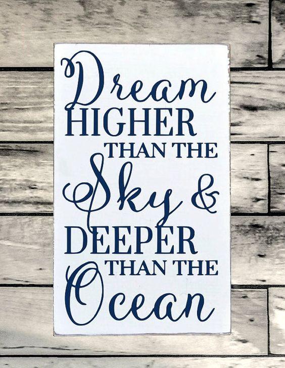 Beach Decor Sign Nautical Nursery Wall Art 18x12 Dream Higher Than Sky Deeper Than Ocean Quote Inspirational Boys Girls Teen Graduation Gift: