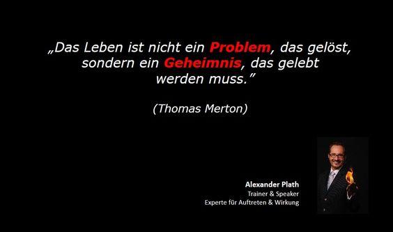 Das Leben ist nicht das Problem …