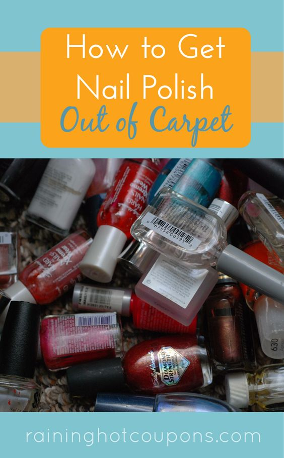 How To Get Nail Polish Out Of Carpet Recipe Get Nails