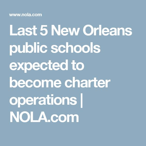 Last 5 New Orleans public schools expected to become charter operations | NOLA.com