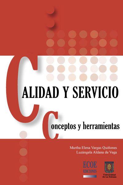 Descargar Libro Completo De Calidad Y Servicio. Conceptos Y Herramientas Por Martha Elena Vargas ... @tataya.com.mx 2020