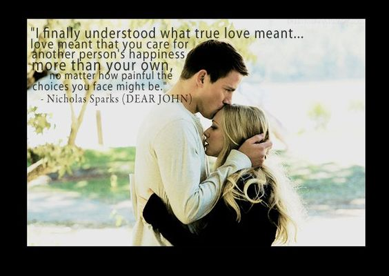 Not my favorite movie..because I love the book so much. But I put this up because this is my favorite Nicholas Sparks book  I love this quote