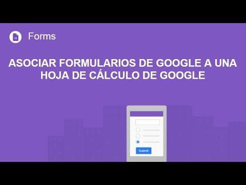 Formularios De Google Asociar Formularios De Google A Una Hoja De Cálc Hojas De Cálculo Formularios Google