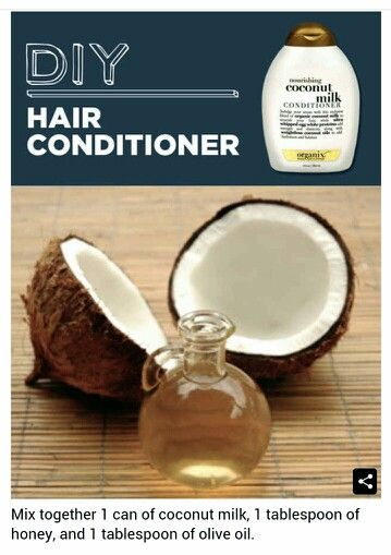 Diy conditioner   --Mix together 1 can of coconut milk, 1 tablespoon of honey, and 1 tablespoon of olive oil