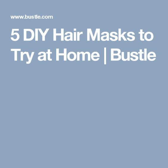 5 DIY Hair Masks to Try at Home | Bustle