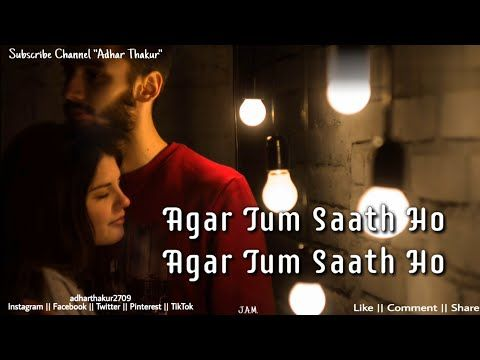 Agar Tum Sath Ho Alka Yagnik Arijit Singh A R Rahman Irshad Kamil Movie Tamasha Youtube Songs Beautiful Songs Lyrics