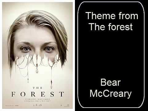 The forest - Theme from The forest - Bear McCreary