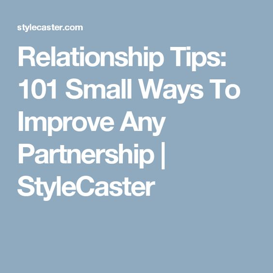 101 Tips To Improve Your Relationship Right Now | Relationships ...