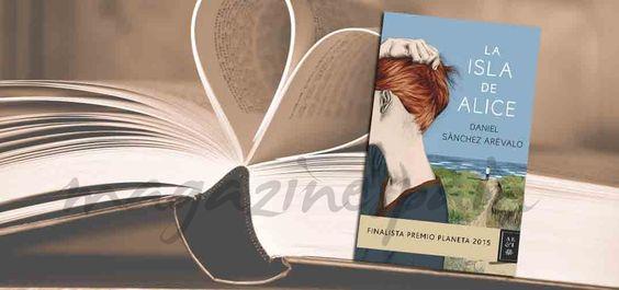 """#LibroDeLaSemana: """"La isla de Alice"""" de Daniel Sánchez Arévalo"""