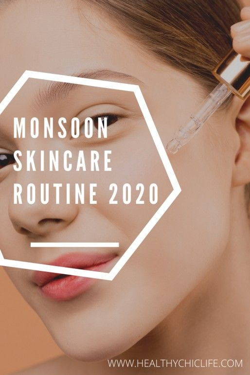 Monsoon Skincare Routine 5 Tips To Take Care Of Your Skin Healthychiclife In 2020 Skin Care Skin Care Routine Monsoon