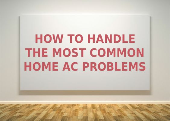 How To Handle The Most Common Ac Problems In Burlington Simple