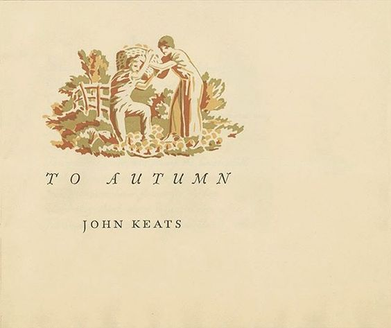 """To Autumn"" John Keats (1795–1821) Design, illustration, hand lettering…"