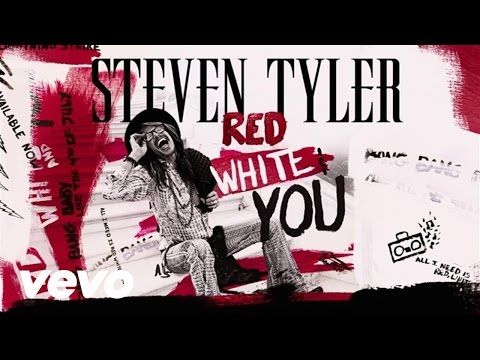 Steven Tyler - RED, WHITE & YOU (Lyric Video) - YouTube