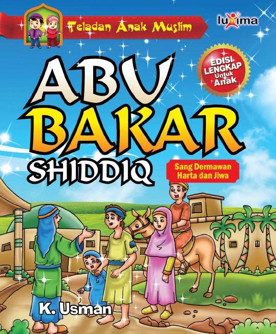 Download Ebook Kisah Teladan Anak Muslim Abu Bakar Shiddiq Sang Dermawan Harta Dan Jiwa Buku Online Membaca Buku Buku