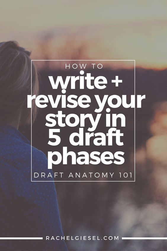 How to Write + Revise Your Story in 5 Draft Phases - http://rachelgiesel.com/blog/write-and-revise-in-5-draft-phases